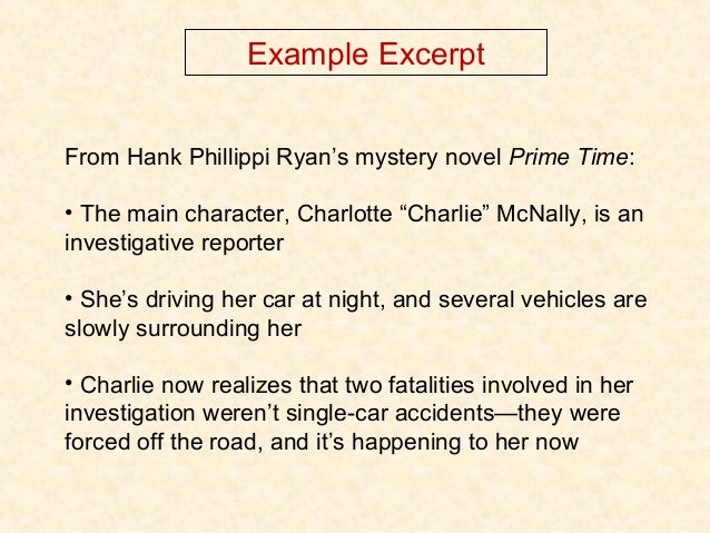 """Example Excerpt From Hank Phillippi Ryan's mystery novel Prime Time: • The main character, Charlotte """"Charlie"""" McNally, is..."""