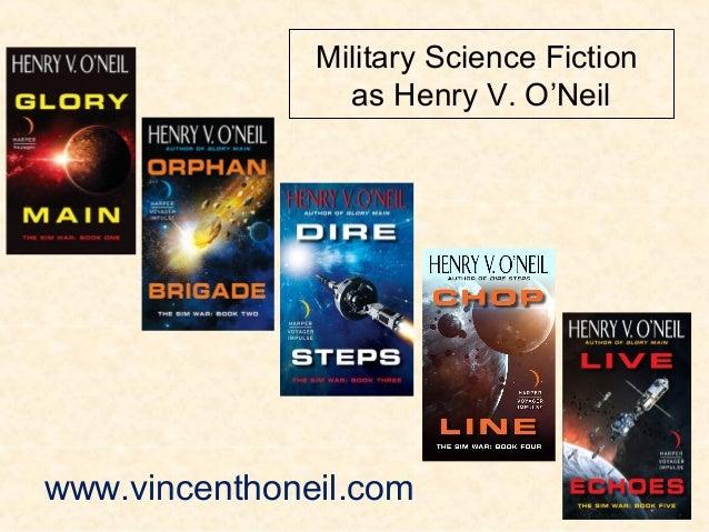 Military Science Fiction as Henry V. O'Neil www.vincenthoneil.com