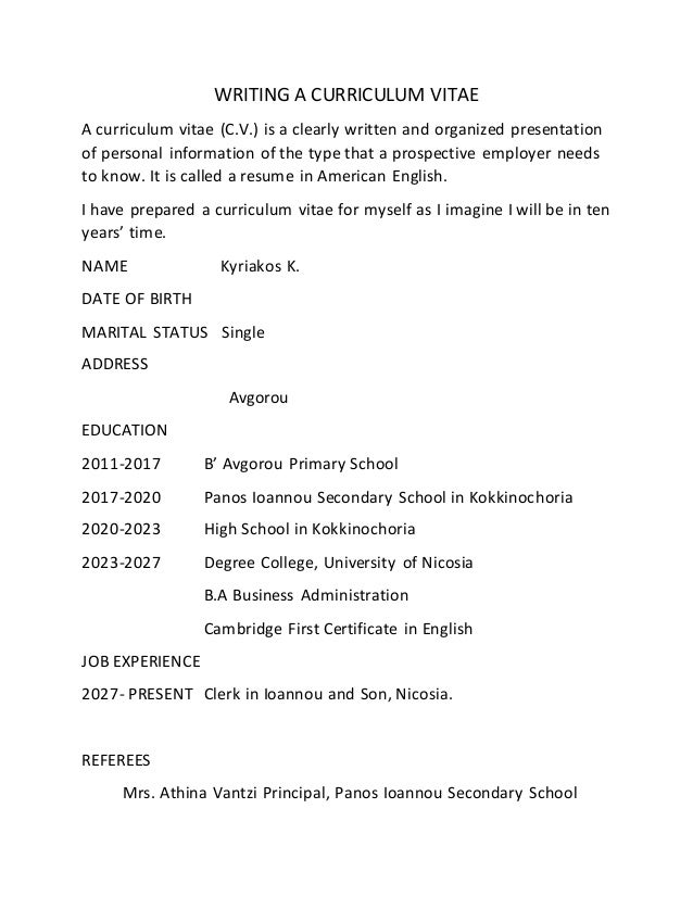 WRITING A CURRICULUM VITAE A curriculum vitae (C.V.) is a clearly written and organized presentation of personal informati...