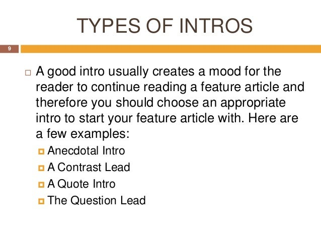 topics for feature writing Feature story: a feature story is any piece of writing that falls between the cut-and-dried news story on the one hand, and the w holly fictionalized story or opinionated essay 011 the other.