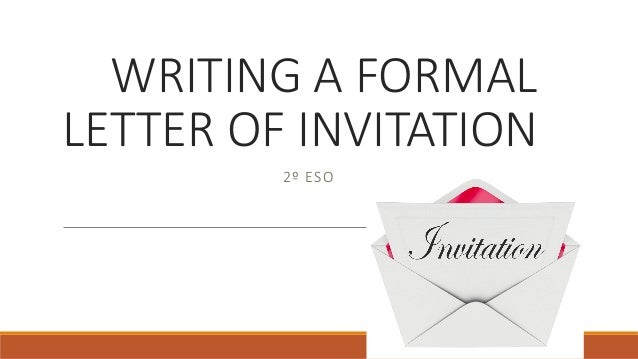 Writing a formal letter of invitation 2 eso writing a formal letter of invitation 2 eso stopboris Gallery