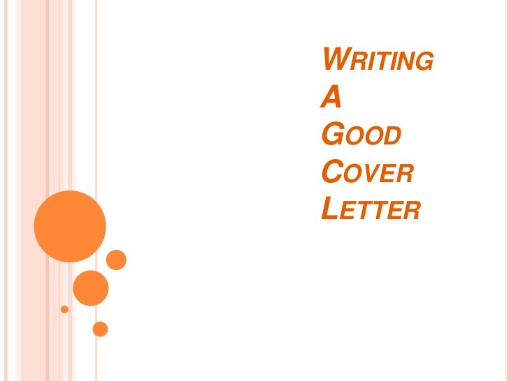 a good cover letter writing a cover letter 13200 | writing a good cover letter 1 728