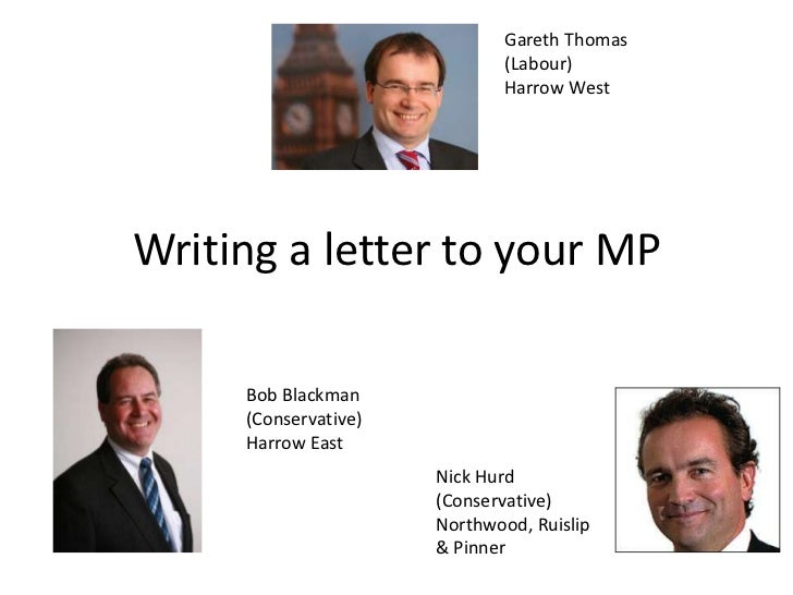 Gareth Thomas                             (Labour)                             Harrow WestWriting a letter to your MP     ...