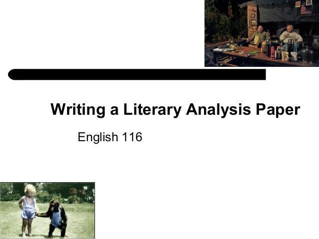 Writing a Literary Analysis Paper English 116