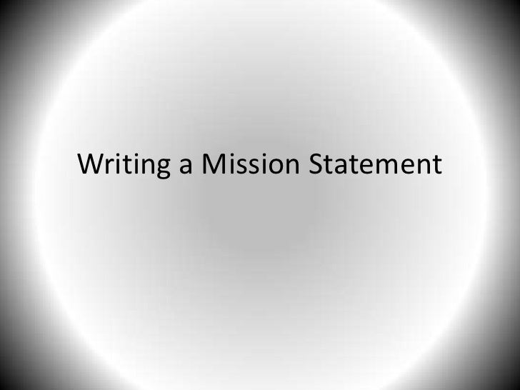 Writing a Mission Statement<br />