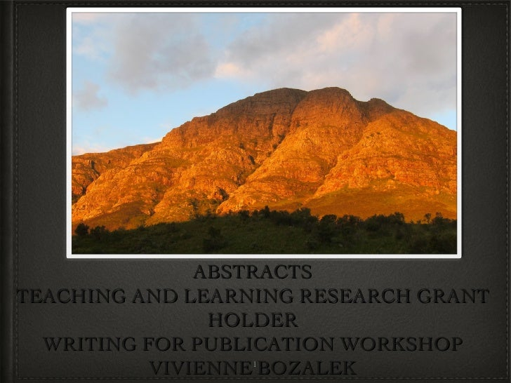ABSTRACTSTEACHING AND LEARNING RESEARCH GRANT                HOLDER  WRITING FOR PUBLICATION WORKSHOP           VIVIENNE 1...