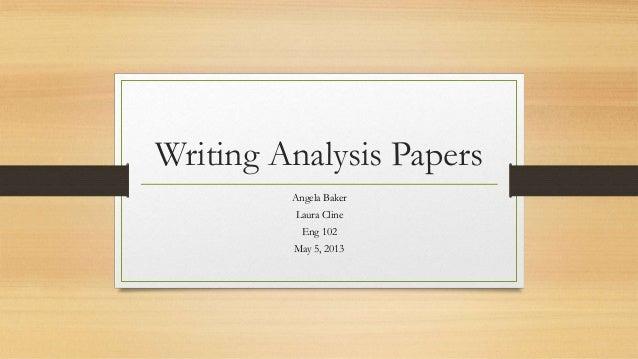 Writing Analysis PapersAngela BakerLaura ClineEng 102May 5, 2013