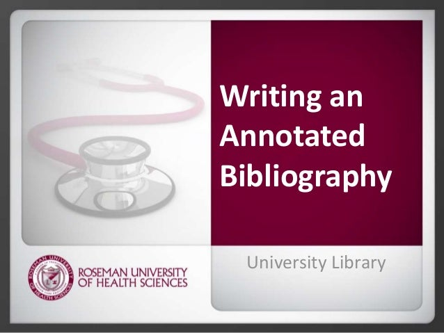 Writing an Annotated Bibliography University Library