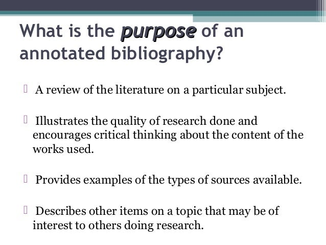 define annotated bibliography in literature Learn what annotated bibliographies are and how they're used in the research process in this lesson, we'll discuss what it means to annotate and.