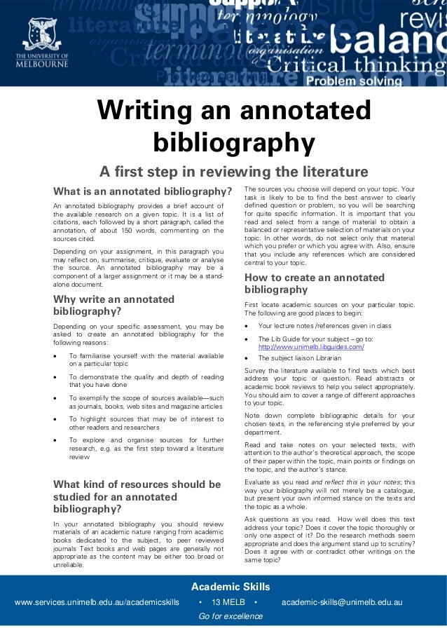 academic writing annotated bibliography An annotated bibliography is an organized list of sources (may be any  or those  accompanying scholarly journal articles are usually just descriptive summaries.
