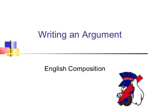 Writing an Argument English Composition