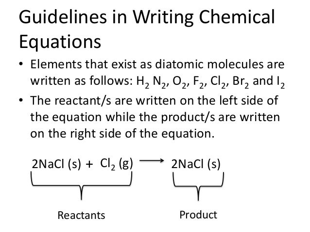 writing chemical equations When writing chemical equations, some rules must be followed note in our example of methane combustion (figure 6-7) that on the left-hand side of the equation, there is one atom of carbon, four atoms of oxygen, and four atoms of hydrogen therefore, there must also be one carbon atom, four oxygen atoms, and four.