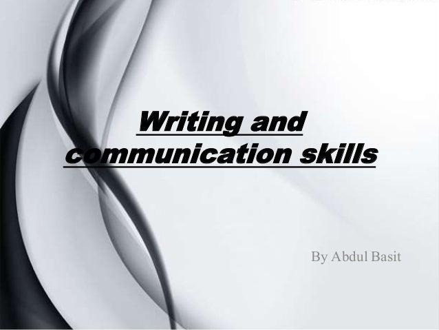 Writing and communication skills By Abdul Basit