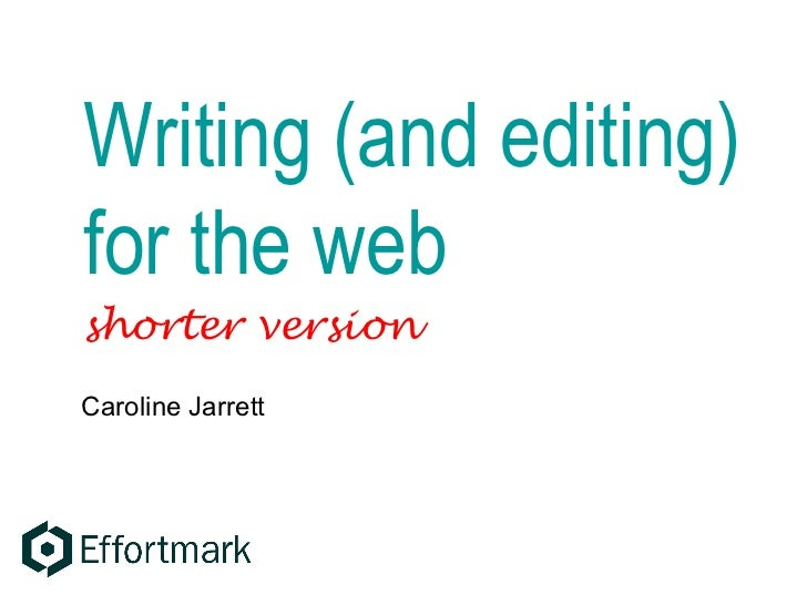 Writing (and editing) for the web Caroline Jarrett shorter version