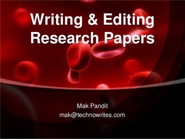 Writing & EditingResearch Papers        Mak Pandit    mak@technowrites.com