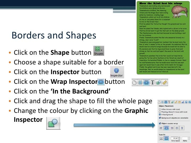 Borders and Shapes<br />Click on the Shape button<br />Choose a shape suitable for a border<br />Click on the Inspector bu...