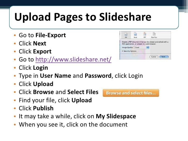 Go to File-Export<br />Click Next <br />Click Export<br />Go to http://www.slideshare.net/<br />Click Login<br />Type in U...