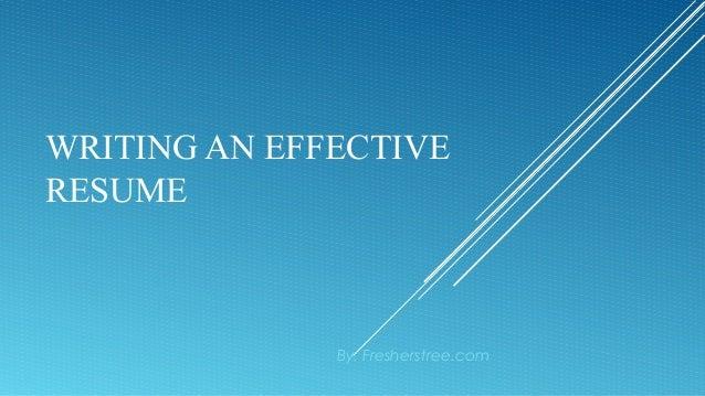 Writing an effective resume freshers