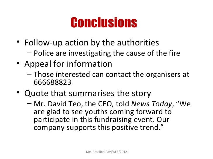 Conclusions• Follow-up action by the authorities  – Police are investigating the cause of the fire• Appeal for information...