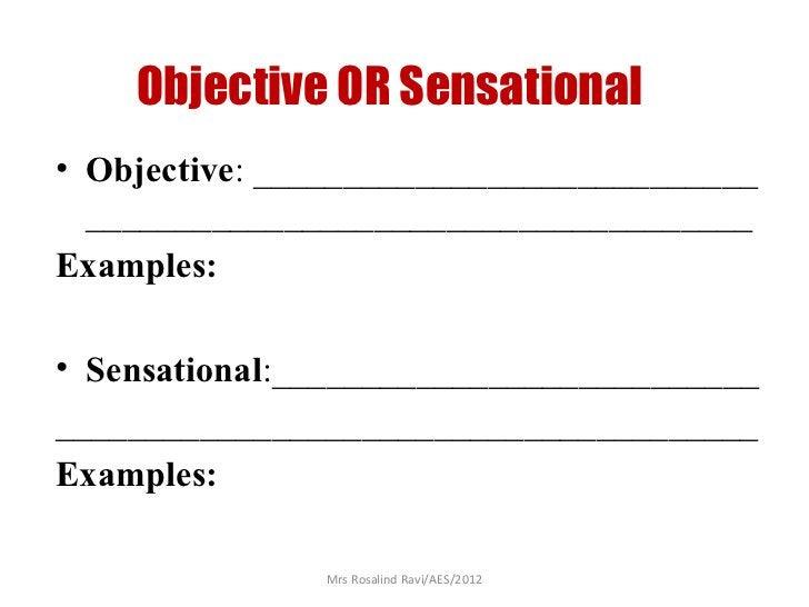Objective OR Sensational• Objective: ____________________________  _____________________________________Examples:• Sensati...