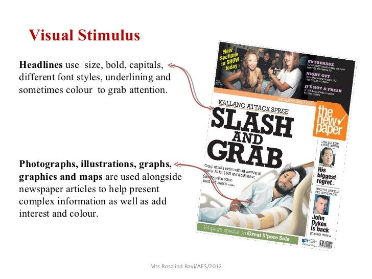 Visual StimulusHeadlines use size, bold, capitals,different font styles, underlining andsometimes colour to grab attention...