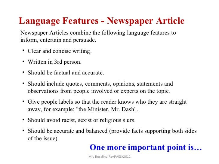 Language Features - Newspaper ArticleNewspaper Articles combine the following language features toinform, entertain and pe...