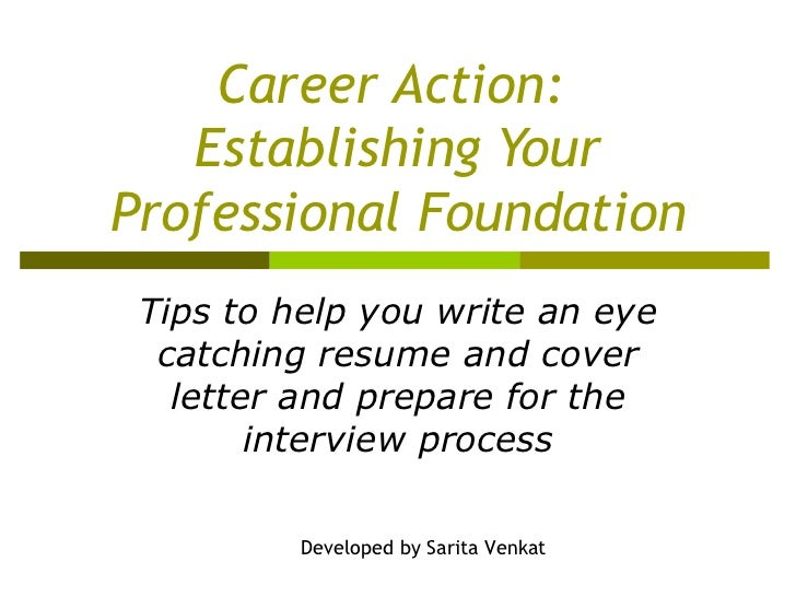 Attractive Career Action: Establishing Your Professional Foundation Tips To Help You  Write An Eye Catching Resume ...
