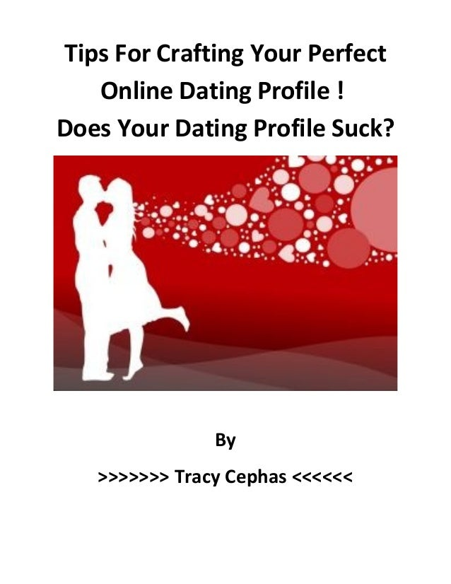 The 9 Essential Rules For Writing Your Online Dating Profile