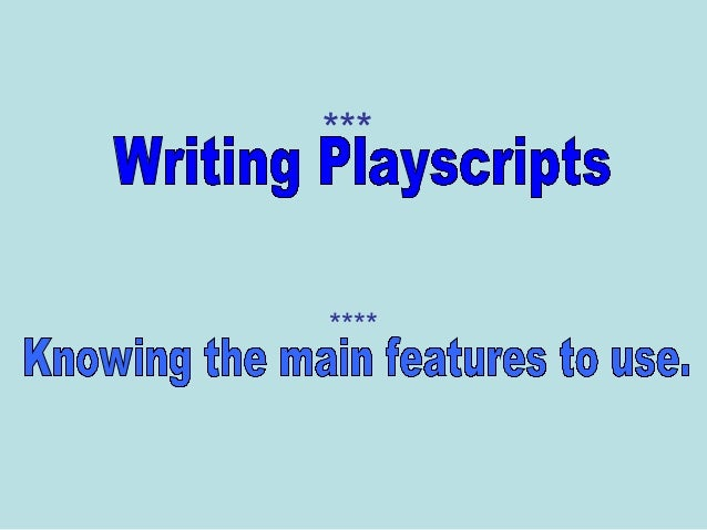 how to write a playscript powerpoint