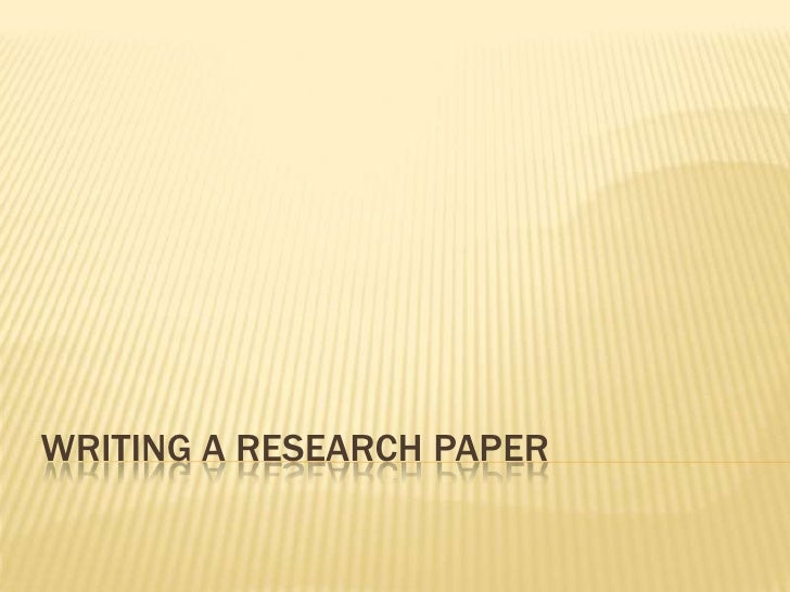 Writing a Research Paper<br />