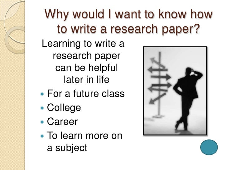 writing a research paper in easy steps 3 why would i want to know how to write a research paper