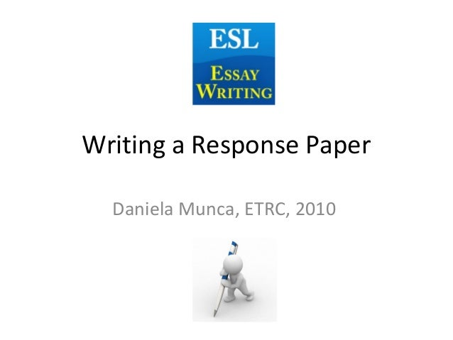 writing a response essay Each semester, you will probably be asked by at least one instructor to read a  book or an article (or watch a tv show or a film) and to write a paper recording.