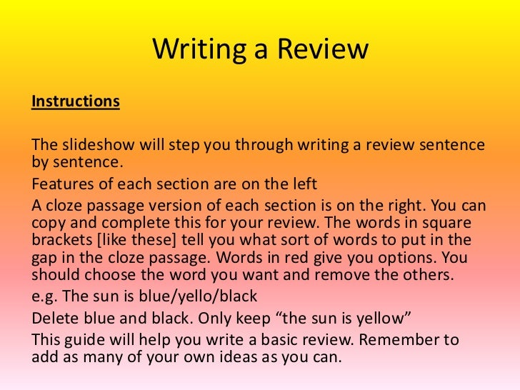 Writing a Review<br />Instructions<br />The slideshow will step you through writing a review sentence by sentence.<br />Fe...