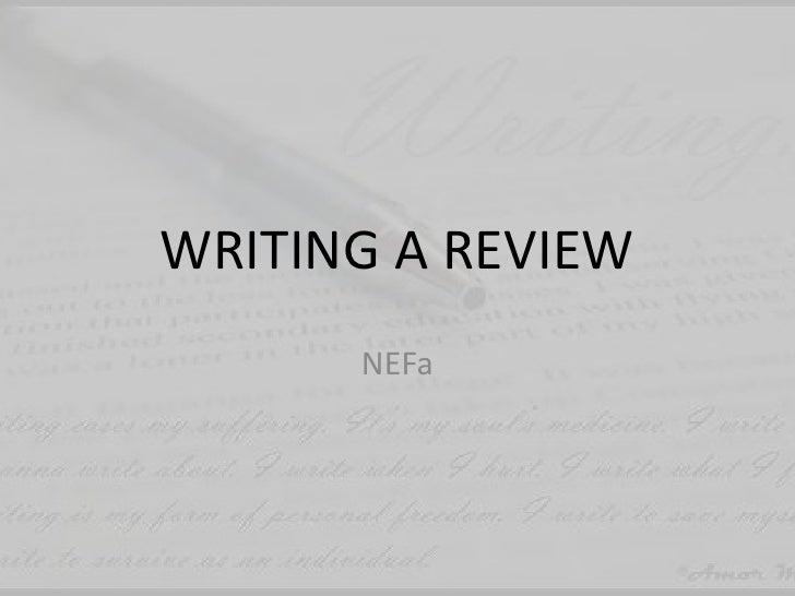 WRITING A REVIEW<br />NEFa<br />