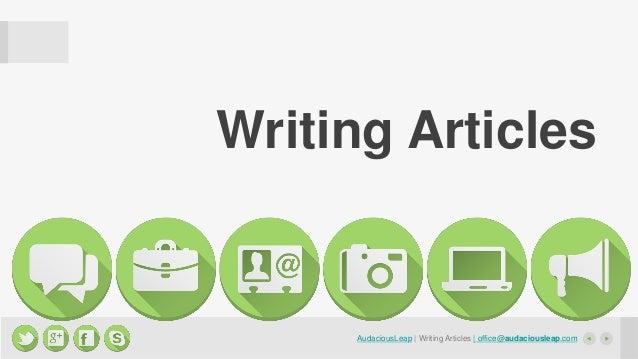 Writing Articles  AudaciousLeap | Writing Articles | office@audaciousleap.com