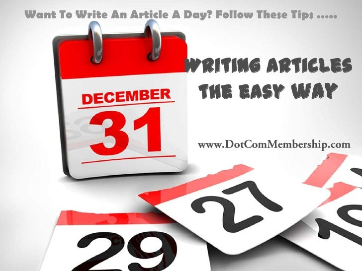 Want To Write An Article A Day? Follow These Tips …..                           Writing Articles                          ...
