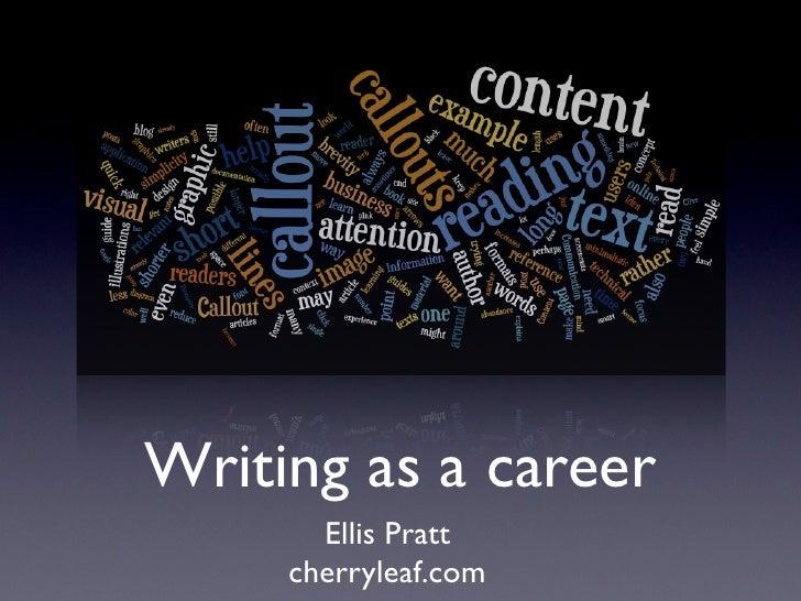 Writing as a career       Ellis Pratt     cherryleaf.com