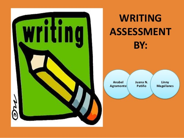 Writing Assessment Assessment activity, the teaching of writing, too, requires an assessment phase. writing assessment