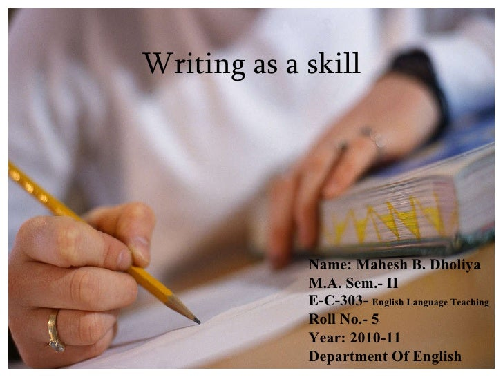 writing as a skill Good writing skills in business can differentiate your company from the masses when you communicate effectively, it matters.
