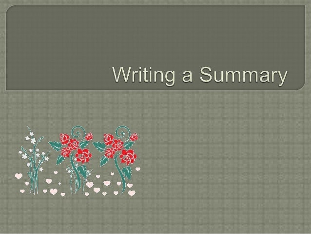 A  summary restates the main ideas of an  author in your own words. Keep the  important or the main points from the  orig...