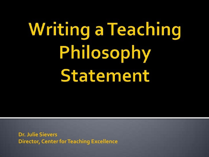 writing a teaching philosophy statement For most educators, writing a philosophy of teaching statement is a daunting task sure they can motivate the most lackadaisical of students, juggle a seemingly endless list of re- sponsibilities, make theory and applications of gas chromatography come alive for students, all the while finding time to offer a few words of.