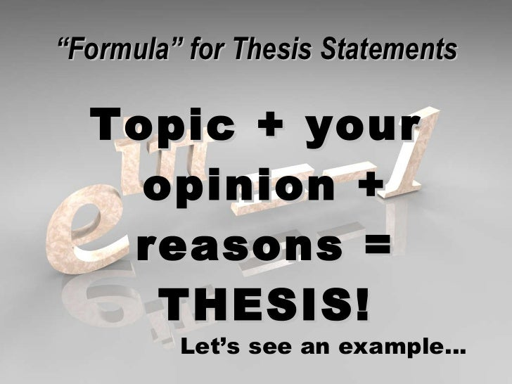 formula for a strong thesis statement A strong thesis statement takes some how do you write a good thesis statement magic formula: the common _____ approach to writing thesis statements.