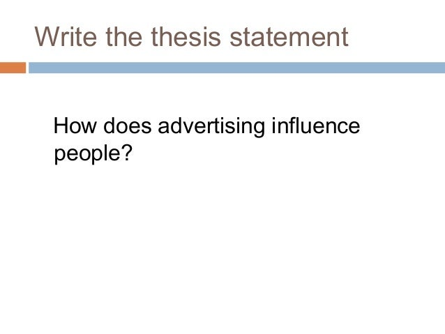 essay writing thesis statement write the thesis statement how does advertising