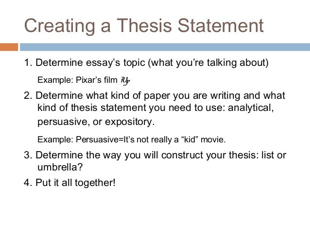 5 creating a thesis statement 1 determine essays topic what - What Is A Thesis Of An Essay