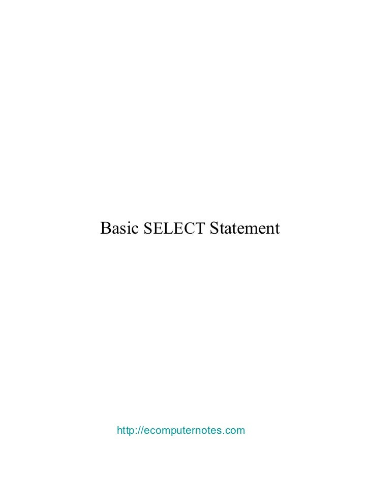 Basic   SELECT   Statement  http://ecomputernotes.com