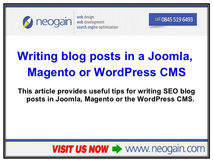 <ul><li>Writing blog posts in a Joomla,  </li></ul><ul><li>Magento or WordPress CMS </li></ul><ul><li>This article provide...