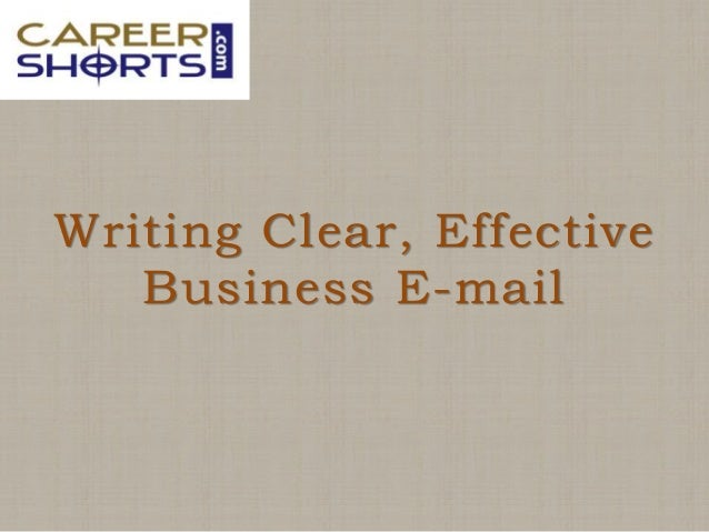 Writing Clear, Effective Business E-mail