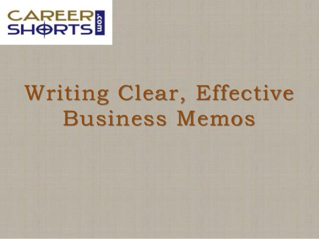 Writing Clear, Effective Business Memos