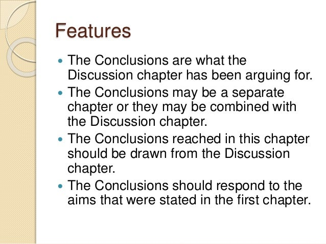 discussion conclusion chapter thesis Reflect on what makes a good thesis : expected content and form ▫ read  examples of theses  effecave arguments and conclusions ▫ well wri en –  accurate  2 to 4 substan'al results chapters (include discussion) ▫ general  discussion.