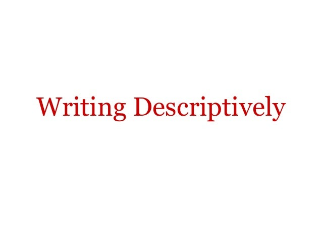 Writing Descriptively